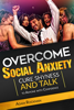 Adam Rockman - Overcome Social Anxiety: Cure Shyness and Talk to Anyone with Confidence artwork