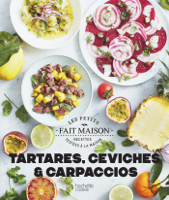 Download and Read Online Ceviches, tartares et carpaccios