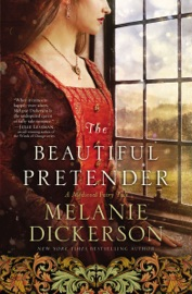 The Beautiful Pretender - Melanie Dickerson by  Melanie Dickerson PDF Download
