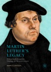 Martin Luthers Legacy