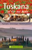 Bruckmann Reiseführer Toskana : Zeit für das Beste