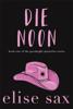 Elise Sax - Die Noon  artwork