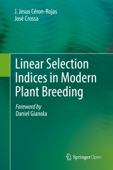 Linear Selection Indices in Modern Plant Breeding
