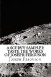 A Scurvy Sampler Taste The Works Of Joseph Ferguson