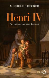 Henri IV, les dames du Vert Galant La couverture du livre martien