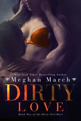 Dirty Love - Meghan March book