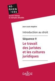 Introduction Au Droit S Quence 9 Le Travail Des Juristes Et Les Cultures Juridiques