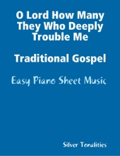 O Lord How Many They Who Deeply Trouble Me Traditional Gospel