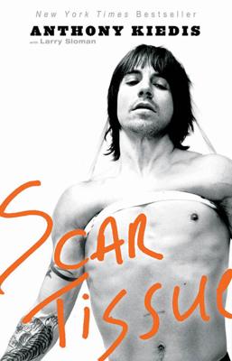 Scar Tissue - Anthony Kiedis & Larry Sloman book