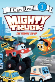 Mighty Truck: The Traffic Tie-Up - Chris Barton