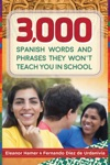 3000 Spanish Words And Phrases They Wont Teach You In School