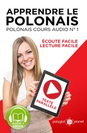Apprendre le polonais - Texte parallèle Écoute facile - Lecture facile: POLONAIS COURS AUDIO N° 1 (Lire et écouter des Livres en polonais) [Learn Polish]