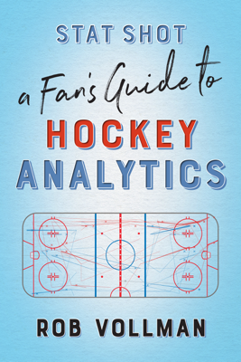 Stat Shot: A Fan's Guide to Hockey Analytics - Rob Vollman book