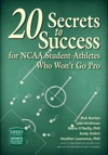 20 Secrets To Success For NCAA Student-Athletes Who Wont Go Pro
