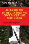 Alpendoktor Daniel Ingold 7 Eifersucht Und 1000 Lgen