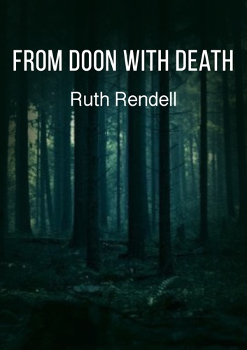 Ruth Rendell - From Doon With Death