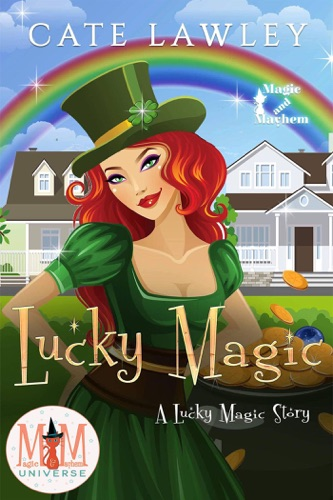 Cate Lawley - Lucky Magic: Magic and Mayhem Universe