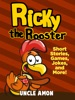 Ricky the Rooster: Short Stories, Games, Jokes, and More!