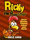 Ricky The Rooster Short Stories Games Jokes And More