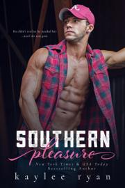 Southern Pleasure - Kaylee Ryan book summary