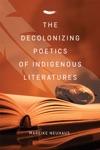 The Decolonizing Poetics Of Indigenous Literatures