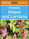 Alsace And Lorraine Rough Guides Snapshot France