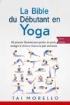 La Bible Du Dbutant En Yoga