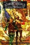 Schwert Und Schild  Sir Morgan Der Lwenritter Band 21 Das Geheimnis Der Falkenfrau