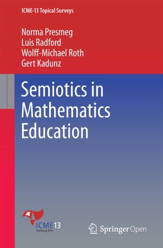 Norma Presmeg, Luis Radford, Wolff-Michael Roth & Gert Kadunz - Semiotics in Mathematics Education
