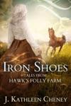 Iron Shoes Three Tales From Hawks Folly Farm