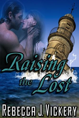 Rebecca J. Vickery - Raising the Lost