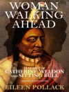 Woman Walking Ahead In Search Of Catherine Weldon And Sitting Bull
