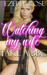 Watching My Wife Take A BBC