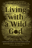 Barbara Ehrenreich - Living with a Wild God artwork