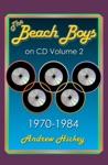 The Beach Boys On CD Volume 2 1970-1984