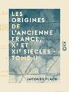 Les Origines De Lancienne France Xe Et XIe Sicles - Tome II - Les Origines Communales La Fodalit Et La Chevalerie