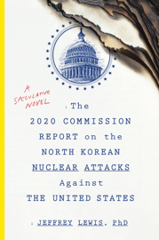 The 2020 Commission Report on the North Korean Nuclear Attacks Against the United States book