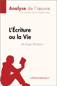 L'Écriture ou la Vie de Jorge Semprun (Analyse de l'oeuvre) Copertina del libro