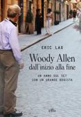 Woody Allen dall'inizio alla fine