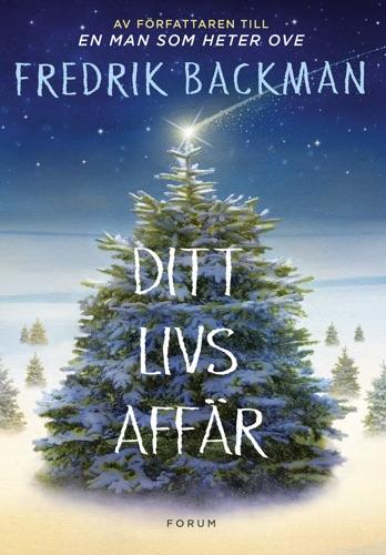 Fredrik Backman - Ditt livs affär