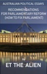 Australian Political Essays  Recommendations For Parliamentary Reform How To Fix Parliament