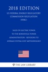 Sales Of Electric Power To The Bonneville Power Administration - Revisions To Average System Cost Methodology US Federal Energy Regulatory Commission Regulation FERC 2018 Edition