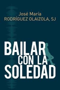 Bailar con la soledad Book Cover
