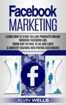 Facebook Marketing Learn How To Start Selling Products Online Through Facebook Ads Grow Any Fb Page To 50000 Likes  Convert Visitors Into Paying Customers