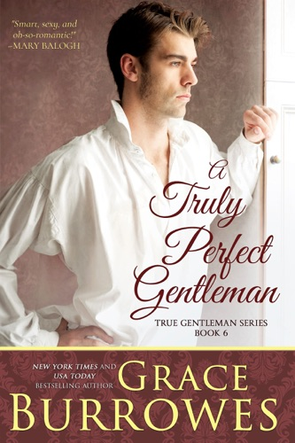 Grace Burrowes - A Truly Perfect Gentleman
