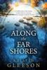 Along the Far Shores