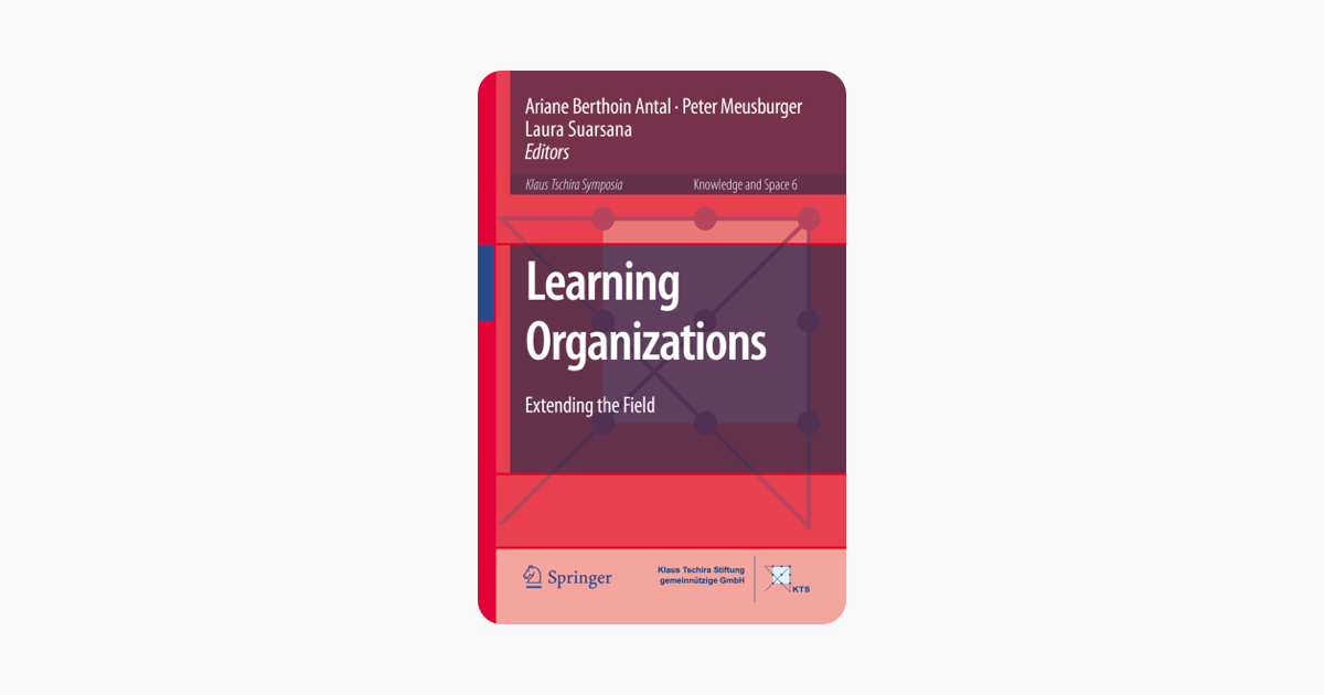 Learning Organizations: Extending the Field: 6 (Knowledge and Space)