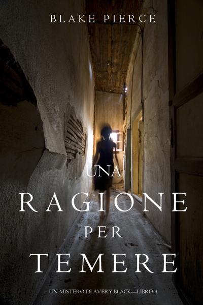 Una Ragione per Temere (Un Mistero di Avery Black—Libro 4) di Blake Pierce