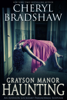 Cheryl Bradshaw - Grayson Manor Haunting  artwork