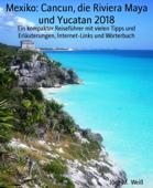 Mexiko: Cancun, die Riviera Maya und Yucatan 2018